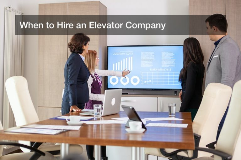 When to Hire an Elevator Company