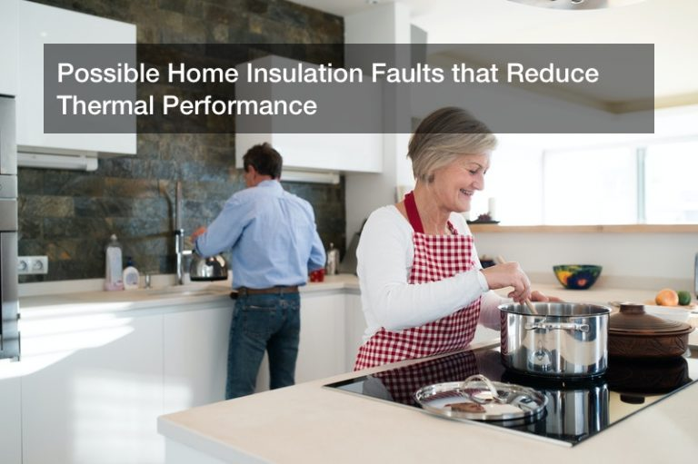 Possible Home Insulation Faults that Reduce Thermal Performance