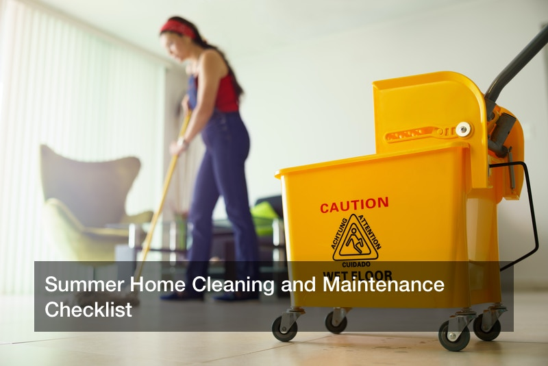 Summer Home Cleaning and Maintenance Checklist