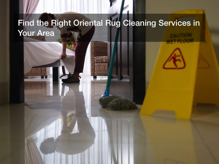 Find the Right Oriental Rug Cleaning Services in Your Area