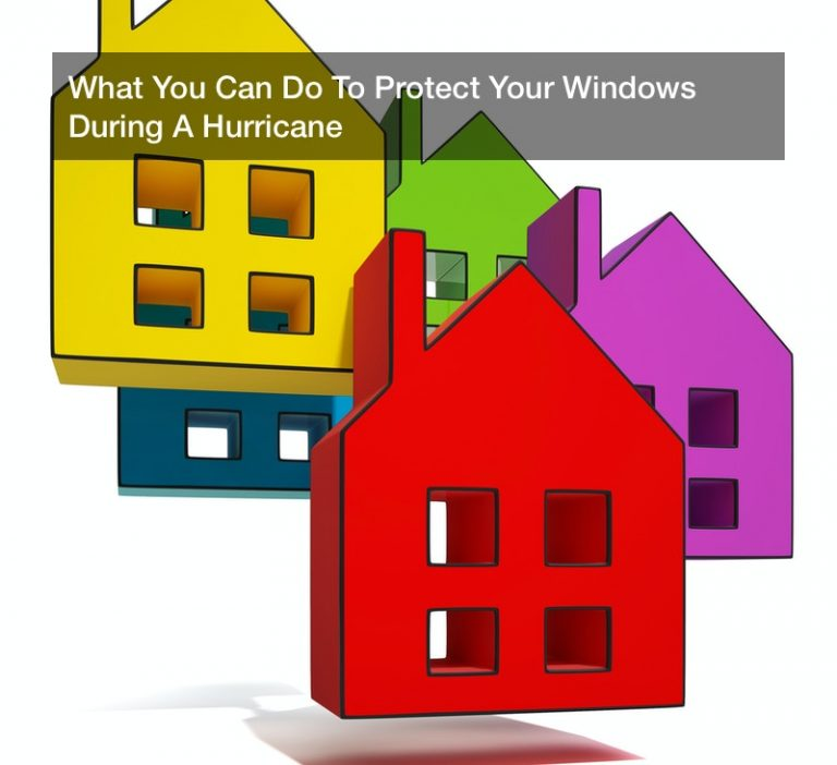 What You Can Do To Protect Your Windows During A Hurricane