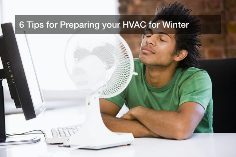 6 Tips for Preparing your HVAC for Winter