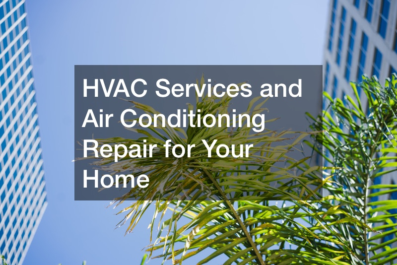 HVAC Services and Air Conditioning Repair for Your Home