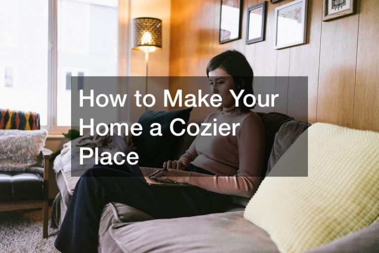 How to Make Your Home a Cozier Place