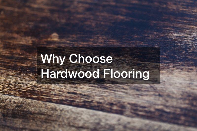 Why Choose Hardwood Flooring