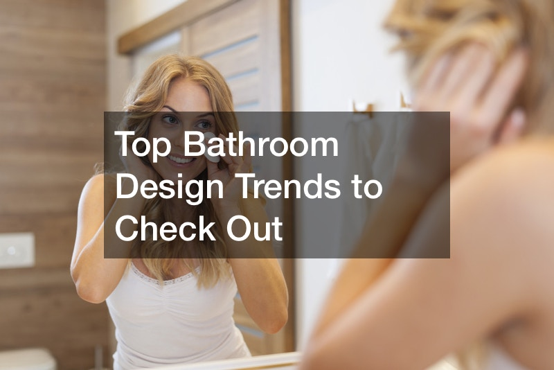 Top Bathroom Design Trends to Check Out