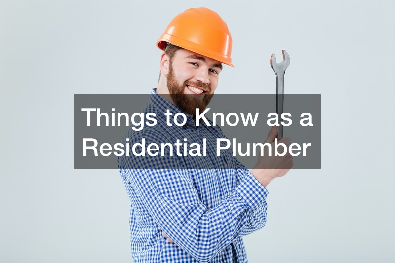 Things to Know as a Residential Plumber
