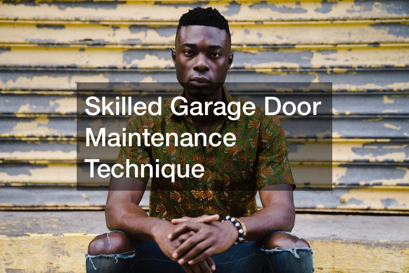 Skilled Garage Door Maintenance Technique