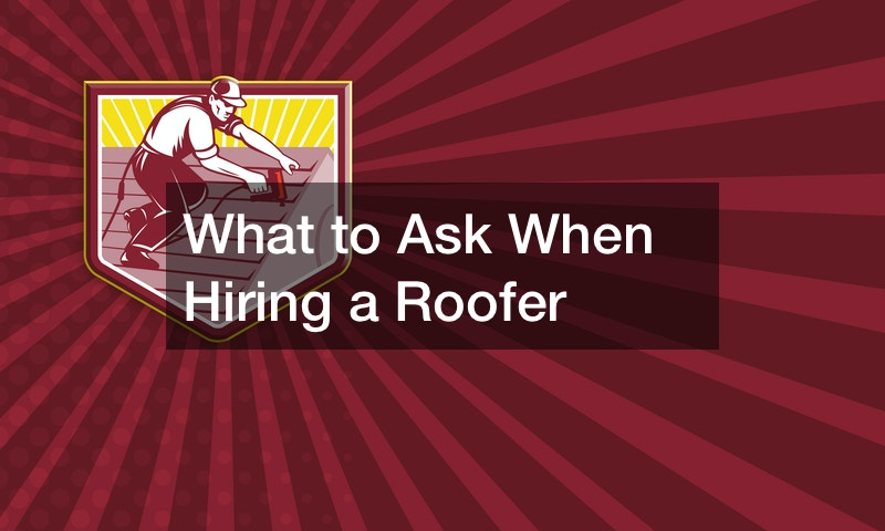 What to Ask When Hiring a Roofer