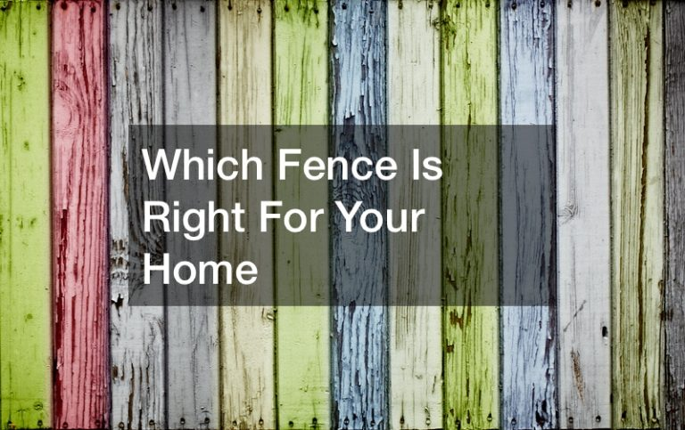 Which Fence Is Right For Your Home