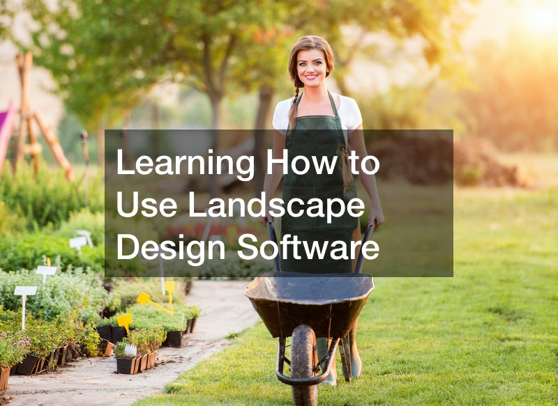 Learning How to Use Landscape Design Software