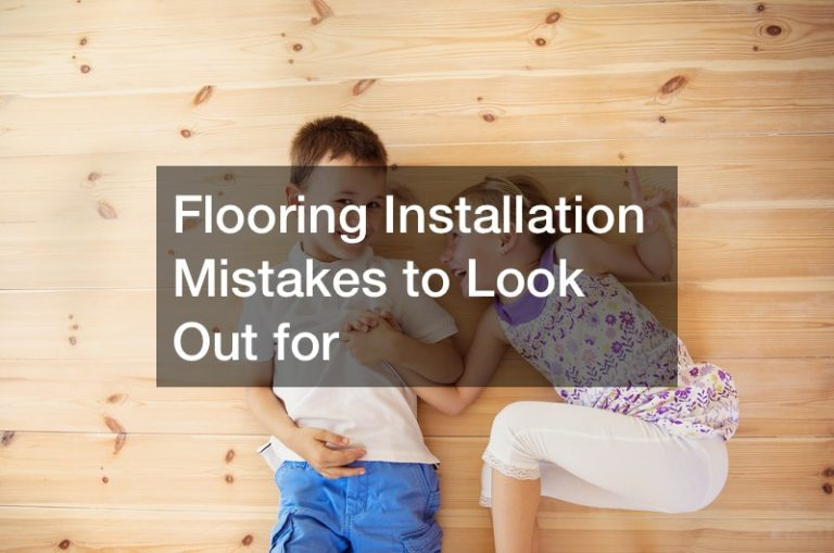 Flooring Installation Mistakes to Look Out for
