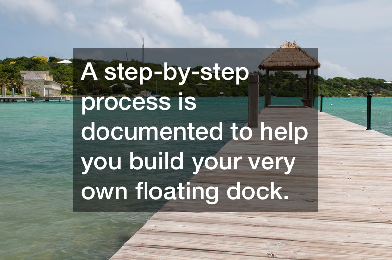 Information on How to Build a Floating Dock