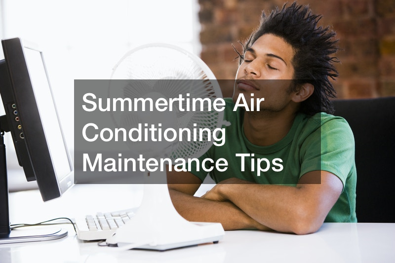 Summertime Air Conditioning Maintenance Tips