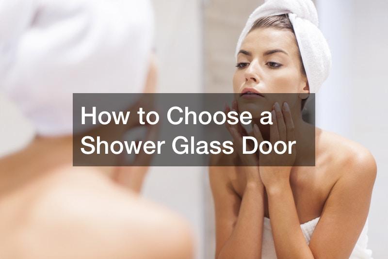 How to Choose a Shower Glass Door