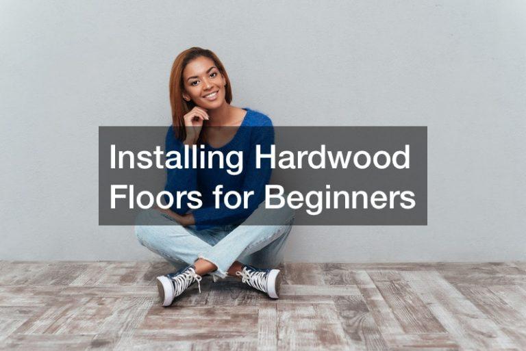 Installing Hardwood Floors for Beginners