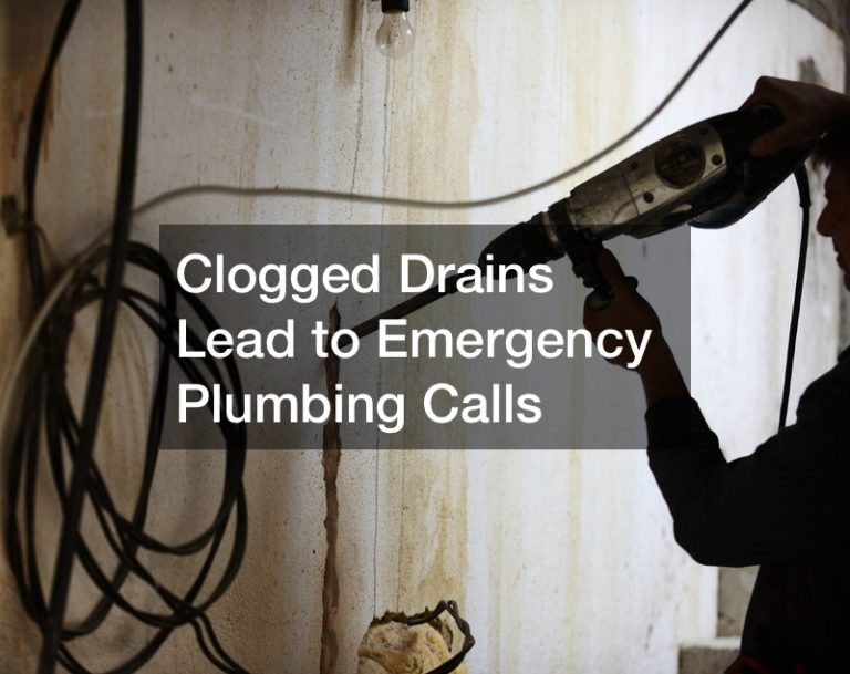 Clogged Drains Lead to Emergency Plumbing Calls
