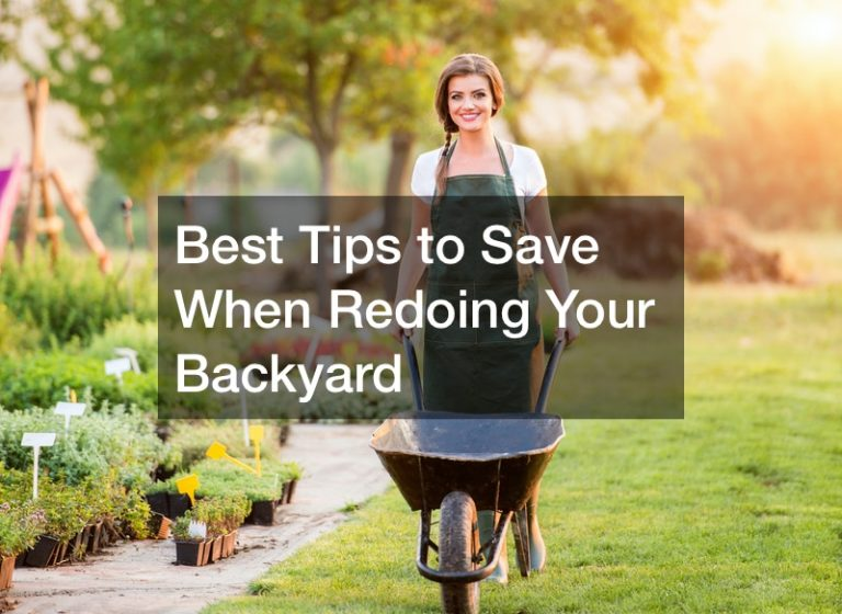 Best Tips to Save When Redoing Your Backyard